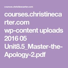 courses.christinecarter.com wp-content uploads 2016 05 Unit8.5_Master-the-Apology-2.pdf