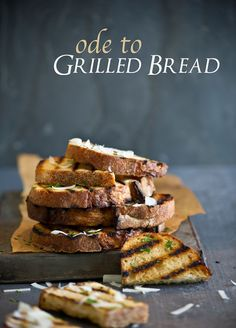 Ode to Grilled Bread