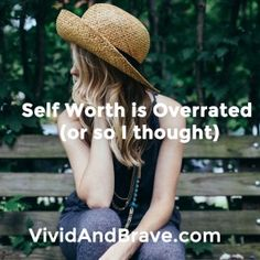 Self Worth is Overra