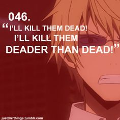 Logic, Shizuo has loads