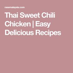 Thai Sweet Chili Chicken | Easy Delicious Recipes