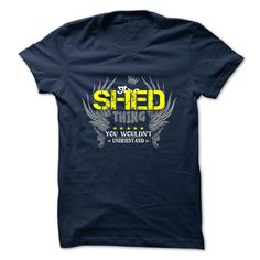SHED T-Shirts, Hoodies. VIEW DETAIL ==► https://www.sunfrog.com/Camping/SHED-112856730-Guys.html?id=41382