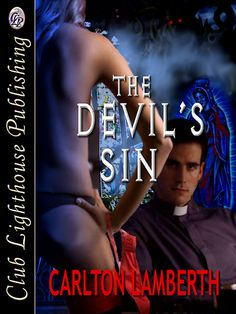 THE DEVIL'S SIN by Carlton Lambert (Erotic Horror) STRICTLY ADULT FICTION - NEW!!! An erotic horror story, a crime drama and much more, The Devil's Sin explores the world of demonic possession and church exorcism. Filled with graphic violence and steamy sex, The Devil's Sin has all the key ingredients to take the reader through the world of a police investigation, erotic terror and sexual perversion.