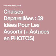 Chaises Dépareillées : 59 Idées Pour Les Assortir (+ Astuces en PHOTOS)