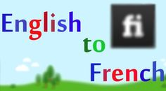 translate 1000 words from English to French by texmathematiker