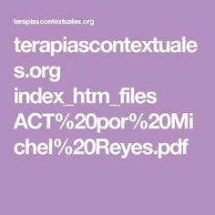 terapiascontextuales.org index_htm_files ACT%20por%20Michel%20Reyes.pdf