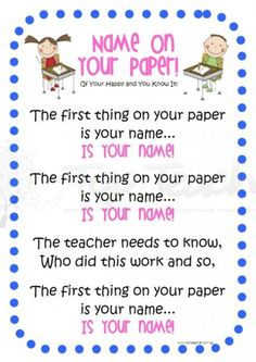 name on your paper song. Maybe if I sing this they will remember to put their name on their paper!