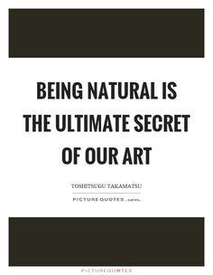 Výsledok vyhľadávania obrázkov pre dopyt being natural is Toshitsugu Takamatsu
