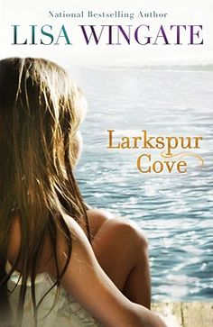 Larkspur Cove by Lisa Wingate - 5 out of 5 stars