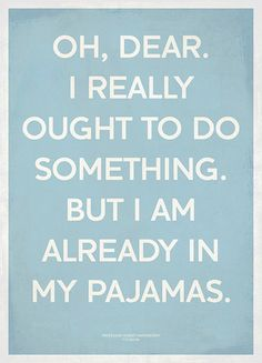 Get out of your pjs and go do something #fitness #health #quotes