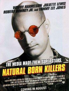 Natural Born Killers.