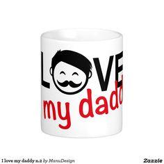I love my daddy n.2 classic white coffee mug