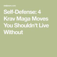 Self-Defense: 4 Krav Maga Moves You Shouldn't Live Without Israeli Self Defense, Self Defence, Krav Maga Self Defense, Self Defense Moves, Krav Maga Techniques, Self Defense Techniques, Kids Survival Skills, Survival Stuff, Israeli Krav Maga