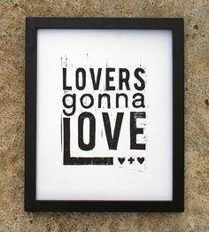 Lovers Gonna Love Print