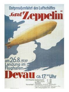 Zeppelin in Devau 1939 Fine-Art Print by Unknown at Vintage Wall Vintage Advertising Posters, Old Advertisements, Vintage Travel Posters, Vintage Ads, Vintage Signs, Travel Ads, Art Deco Posters, Poster Ads, Art Graphique