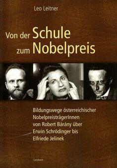 Von der Schule zum Nobelpreis * Barany Schrödinger Jelinek * Leo Leitner 2009