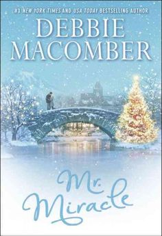 Mr. Miracle: a Christmas Novel, by Debbie Macomber; OCTOBER