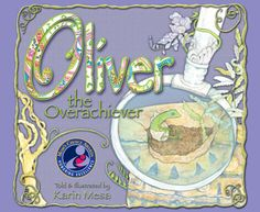 Oliver the Overachiever, 2012 Mom's Choice Gold award winner, is a rhyming story about a small lizard (an anole) who knows there is more to life than just green or brown. He has an adventurous life, which inspires others, as he discovers the most powerful thing he can be is himself!  $18.95 from author, your local bookstore or on Amazon   http://www.amazon.com/Oliver-Overachiever-Karin-Mesa/dp/098415437X/ref=sr_1_1?ie=UTF8=1353337765=8-1=oliver+the+overachiever