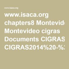 www.isaca.org chapters8 Montevideo cigras Documents CIGRAS2014%20-%20Exposici%C3%B3n%202%20CIGRAS%20ISO%2027001%20-%20rbq.pdf