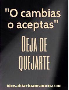"""O cambias o aceptas"" INFÓRMATE AQUÍ>>http://aidayjuanramon.com/google+   #blog   #aidayjuanramon   #empowernetwork   #lazymillionairesleagueespañol   #empowernetworkespañol"