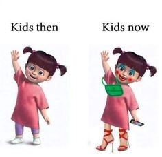 Kids Then Vs. Kids NOW