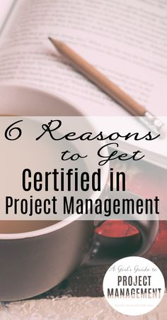 Ever thought about taking a project management certificate? Here are 6 reasons why you should consider it.