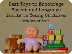 Part one in a four part series on the best toys to help encourage speech and language development in children. Written by a pediatric speech pathologist at playing with words 365