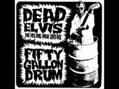 Dead Elvis & His One Man Grave - Monster Under The Bed