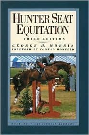 """When it comes to Equitation, If I could only choose one book. I'd have to give """"Hunt Seat Equitation"""" by: George H. Morris my vote. Another great..."""