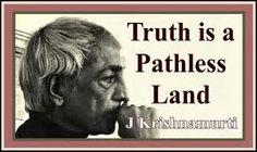 ~Jiddu Krishnamurti