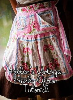Love this apron made with hankies! Vintage Handkerchiefs, Aprons Vintage, Handkerchief Crafts, Apron Tutorial, Childrens Aprons, Make Do And Mend, Cute Aprons, Sewing Aprons, Linen Apron