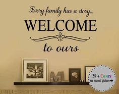SALE Every Family Has a Story WELCOME to Ours Vinyl Wall Decal - Large Size…