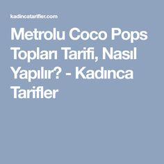 Metrolu Coco Pops Topları Tarifi, Nasıl Yapılır? - Kadınca Tarifler