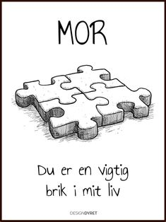 Mor - Du er en vigtig brik i mit liv - sød mor plakat - Melly Joe Diy Presents, Diy Gifts, Boxing Quotes, Word Pictures, Wise Quotes, Birthday Fun, Family Quotes, Writing A Book, Mom And Dad