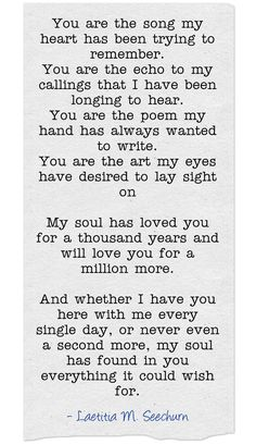 You are the song my heart has been trying to remember. You are the echo to my…