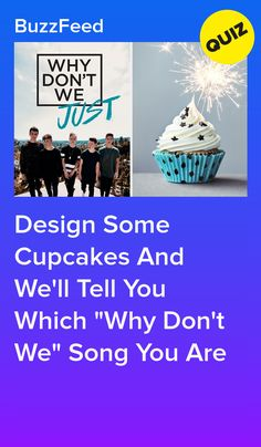"""Design Some Cupcakes And We'll Tell You Which """"Why Don't We"""" Song You Are"""