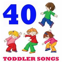 40 Toddler Songs: 40 Toddler Songs: MP3 Downloads