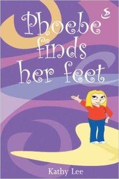Phoebe finds her feet: Amazon.co.uk: Kathy Lee: 9781859997017: Books