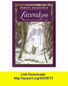 Lavondyss Journey to an Unknown Region (9780688091859) Robert Holdstock , ISBN-10: 0688091857  , ISBN-13: 978-0688091859 ,  , tutorials , pdf , ebook , torrent , downloads , rapidshare , filesonic , hotfile , megaupload , fileserve