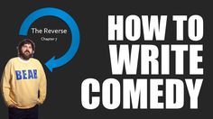 How To Write Comedy - The Reverse   Chuck Roy   Rough Draft