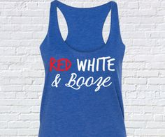 Red White and Booze printed on a triblend, racerback tank top. These tanks are a mix of cotton and poly, making them super soft and light. This is a relaxed-fit tank that runs true to size (womens). I