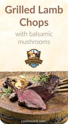 Serve grilled lamb chops with mushrooms and seasonal vegetables. Enjoy with a Pinot Noir. #cwc #recipes #pinotnoir #grilled #lamb #cooking #cwc #cawineclub