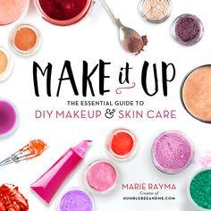 Pre-Order Make it Up - Humblebee & Me diy makeup recipes pdf - Makeup Recipes Mascara, Whipped Body Butter, Shea Butter, Make Makeup, Makeup Geek, Makeup Art, Up Book, Book Nerd, Shampoo Bar