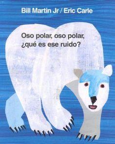 Oso Polar Oso Polar Que Es Ese Ruido/Polar Bear Polar Bear What Do You Hear?