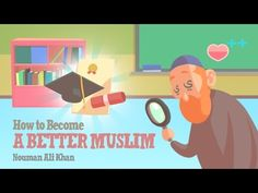 How to Become A Better Muslim? - Nouman Ali Khan - illustrated - YouTube  Really inspiring video to understand how to become a better muslim!
