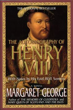 """Read """"The Autobiography of Henry VIII With Notes by His Fool, Will Somers: A Novel"""" by Margaret George available from Rakuten Kobo. The Autobiography of Henry VIII is the magnificent historical novel that established Margaret George's career. This Is A Book, I Love Books, Good Books, The Book, Books To Read, Big Books, Amazing Books, Music Books, Margaret George"""