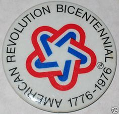"1976 ""American Revolution"" Bicentennial Pin  This was all anyone could talk about and every day in school was dedicated to the Bicentennial, well it seemed that way."