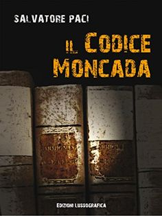 Il Codice Moncada (Narrativa Mediterranea) eBook: Salvatore Paci: Amazon.it: Kindle Store