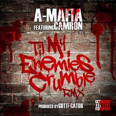 A-Mafia – Til My Enemies Crumble ft. Cam'ron (Remix)
