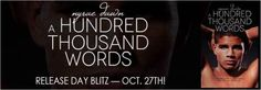 RELEASE DAY BLITZ: REVIEW, EXCERPT, AND TEASERS: A Hundred Thousand Words by Nyrae Dawn ~ 4.5 Poison Apples ~ https://fairestofall.wordpress.com/2015/10/27/release-day-blitz-review-excerpt-and-teasers-a-hundred-thousand-words-by-nyrae-dawn/